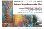 29 PAŹDZIERNIKA g. 12.00 OTWARCIE WYSTAWY MALARSTWA TAMARY BACZKOWSKIEJ-URBAN